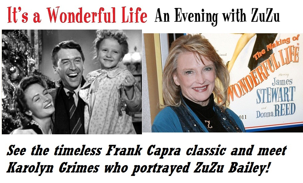 It 39 S A Wonderful Life With Appearance By Karolyn Grimes Zuzu The Wildey Theatre In