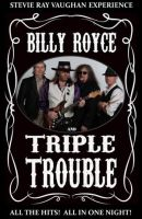 Billy Royce & Triple Trouble - (a tribute to Stevie Ray Vaughn)